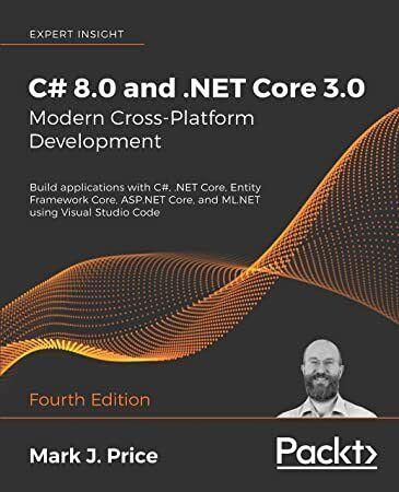 Epub C 8 0 And Net Core 3 0 Modern Cross Platform Development Build Applications With C Net Modern Cross Entity Framework C Programming Book