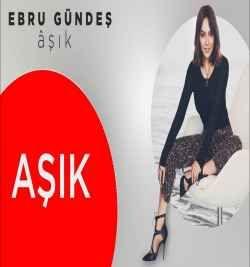 Ebru Gundes Asik Album Indir Album Sarkilar Asik