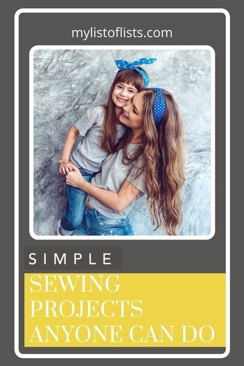 Tips from mylistoflists.com will help you get the most out of any task. Find inspo for projects with a personal flair. Get started with these beginner-friendly sewing projects.