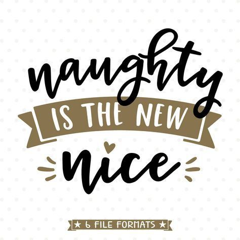 21bee25b Funny Christmas shirt Iron on file, Naughty is the new Nice SVG file, Christmas  SVG, Christmas vinyl cut file, Funny Holiday SVG by queenSVGbee on Etsy