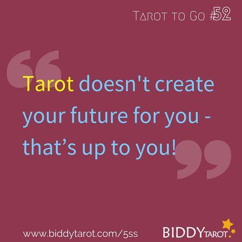 Tarot doesn't create your future for you that's up to you. #TarotTips #TarotToGo biddytarot.com