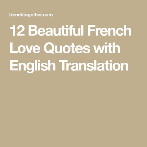 12 Beautiful French Love Quotes With Translation Frenchtogether French Love Quotes Love Quotes Quotes
