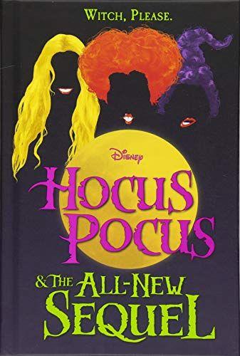 Hocus Pocus And The All New Sequel In 2021 Hocus Pocus Book Disney Books Hocus Pocus