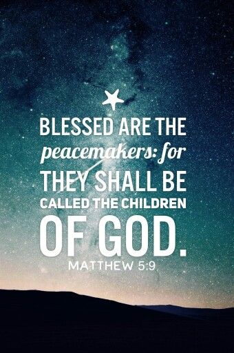 Matthew 5:9 blessed are the peacemakers