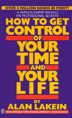 Download Pdf How To Get Control Of Your Time And Your Life By Alan Lakein Free Epub Mobi Ebooks Management Books Book Worth Reading Life