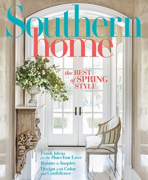 Southern Home March April 2019 In 2020 House Home Magazine Southern Homes Traditional Home Magazine
