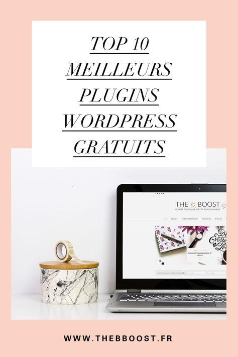 Les 10 meilleurs plugins wordpress gratuits (spécial blog) - TheBBoost
