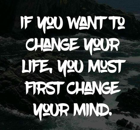 life Change your MIND, . . . your...