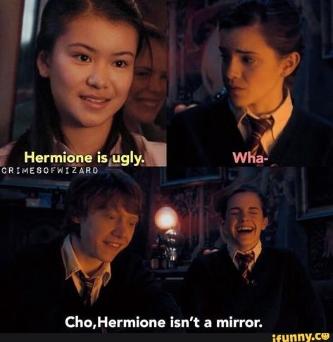 Cho,Hermione isn't a mirror. – popular memes on the site iFunny.co #harrypotter #movies #alternatefeatures #featureworthy #feature #firstfeat #harrypotter #magic #cho #hermione #isnt #mirror #pic