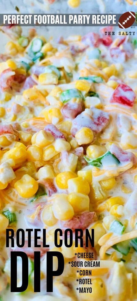 Fiesta Corn Dip With Rotel And Sour Cream Is A Delicious Large Party Dip Where You And Your Party Guests Will Enjoy In 2020 Corn Dip Corn Dip Recipes Dip Recipes Easy