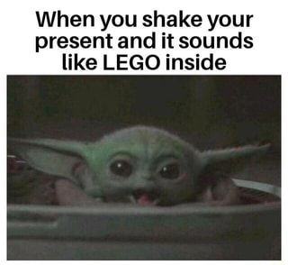 When You Shake Your Present And It Sounds Like Lego Inside Ifunny Yoda Funny Yoda Meme Star Wars Jokes