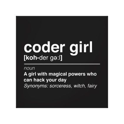 Coder Girl Canvas Print Zazzle Com Computer Science Quotes Coding Quotes Computer Quote