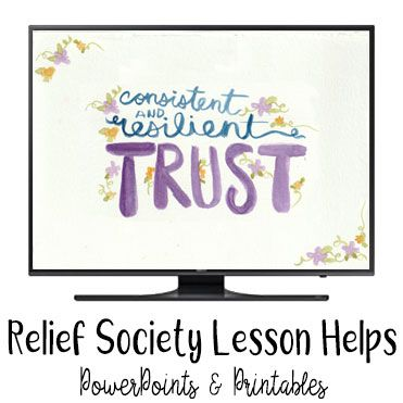 2020 Relief Society Lesson Helps Consistent And Resilient Trust