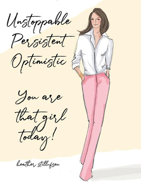 Unstoppable Persistent Optimistic! YES! Thats YOU The perfect sentiment to help you stay confident Beautiful illustration to keep in your office, home, or send as a card to a friend. * hand drawn in pencil, pen and colored digitally * This is a print of my original illustration. * Printed on