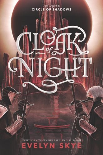 Read Download Cloak Of Night By Evelyn Skye For Free Pdf Epub Mobi Download Free Read Cloak Of Night Online For Y Books For Teens Night Book Fantasy Books