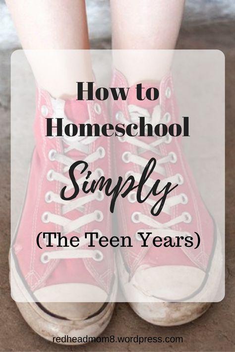 How to Homeschool Simply (The Teen Years)
