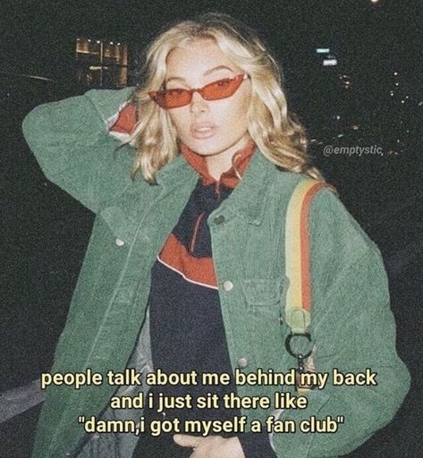"""People talk about me behind my back and I just sit there like """"damn, I got myself a fan club"""" Quotes 