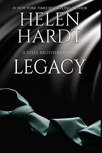 Download Pdf Legacy Steel Brothers Saga Book 14 Free Epub Mobi Ebooks Helen Hardt Free Epub Books Free Reading
