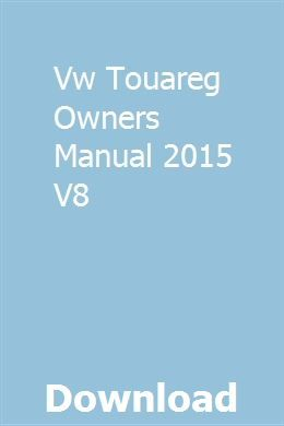 Vw Touareg Owners Manual 2015 V8 Owners Manuals Manual Owners