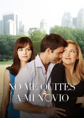 No Te Pierdas No Me Quites A Mi Novio En Netflix Comedy Movies Movies To Watch Netflix Movies To Watch