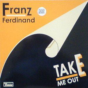 Franz Ferdinand Take Me Out Morgan Geist Remix 2004 Vinyl