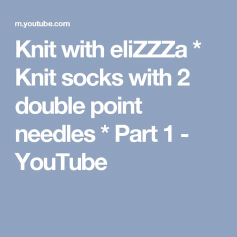 Knit with eliZZZa * Knit socks with 2 double point needles * Part 1 - YouTube