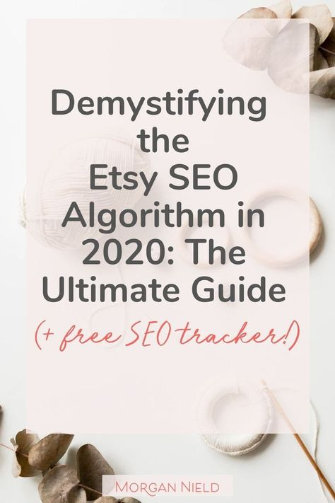 Demystifying the Etsy SEO algorithm in 2020: THE ULTIMATE GUIDE — Morgan Nield