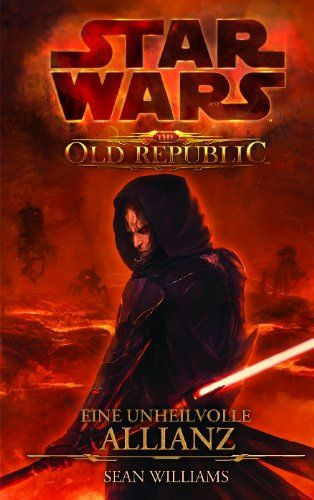 Star Wars The Old Republic Band 1 Eine Unheilvolle Allianz Republic Wars Star Band New York Times Star Wars Romane