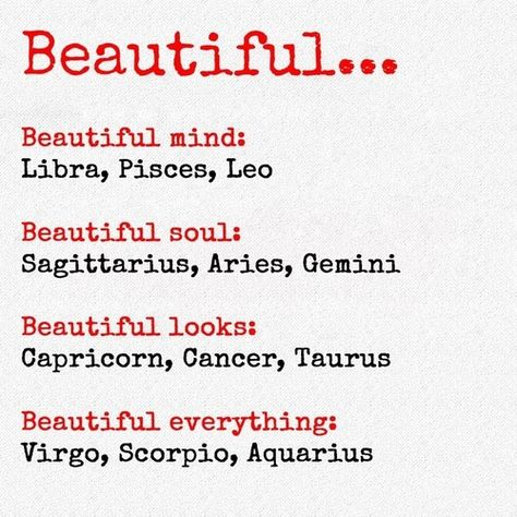 Since I fall under Libra and Virgo , I get them all plus and extra helping of a beautiful mind.