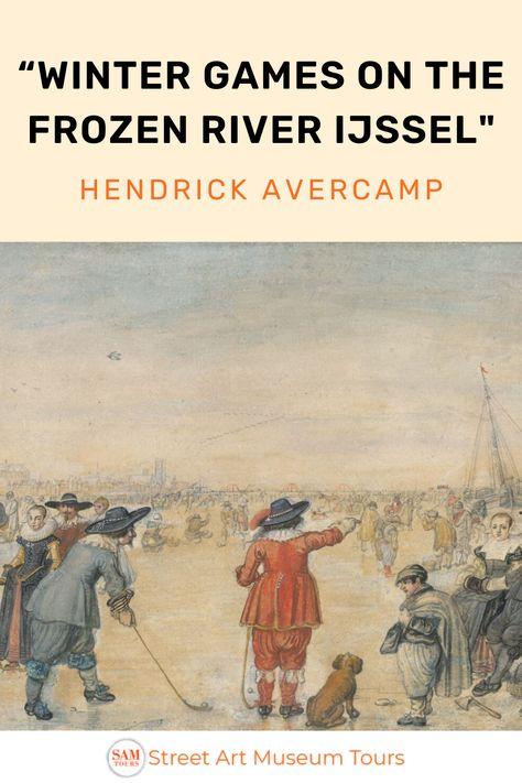 Winter Games on the Frozen River Ijssel by Hendrick Avercamp