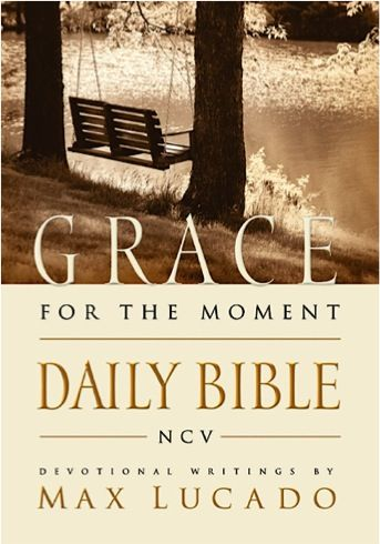 eBook Sale: Grace for the Moment Daily Bible {by Max Lucado} – $1.99!
