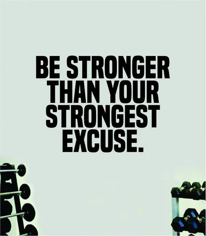 Be Stronger Than Your Strongest Excuse Quote Wall Decal Sticker Vinyl – boop decals