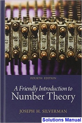 Friendly Introduction To Number Theory 4th Edition Silverman Solutions Manual Solutions Manual Test Bank Instant Download Number Theory Advanced Mathematics Theories