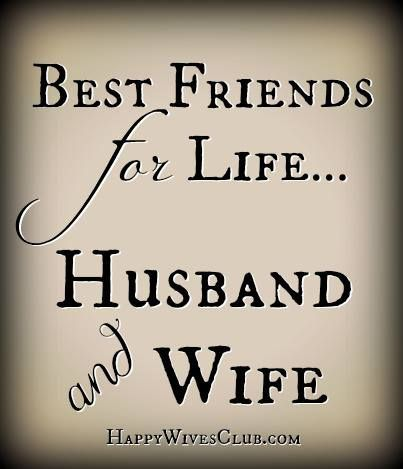 Marriage - Best friends for life, husband and wife.