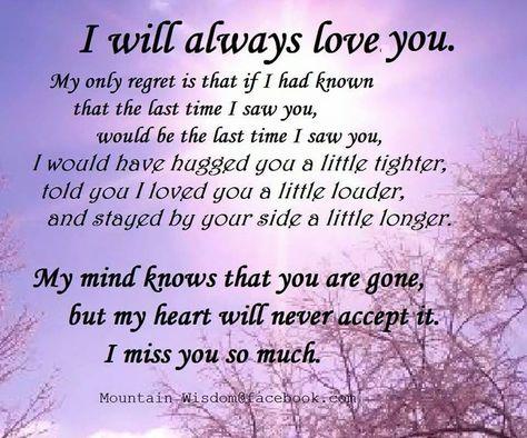 If I had known the last time I saw you was the last time I saw you tribute to a loved one.