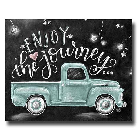 Enjoy The Journey, Chalkboard Art, Chalk Art, Enjoy The Ride, Wanderlust Sign, Vintage Truck, Find Joy In The Journey, Inspirational Quote