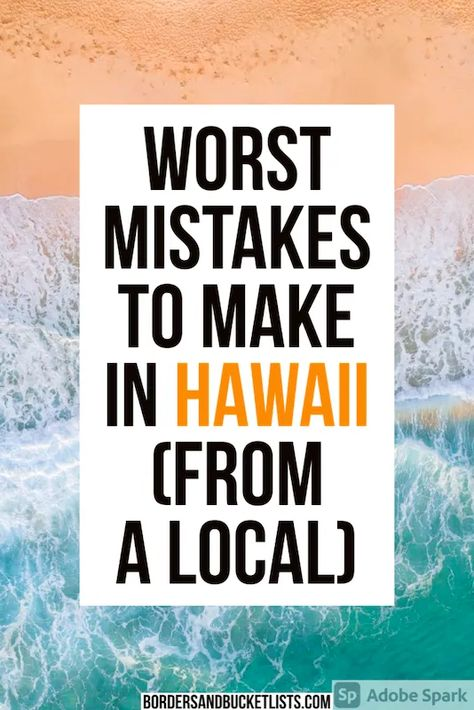 30 Mistakes to Avoid Before Your First Time in Hawaii