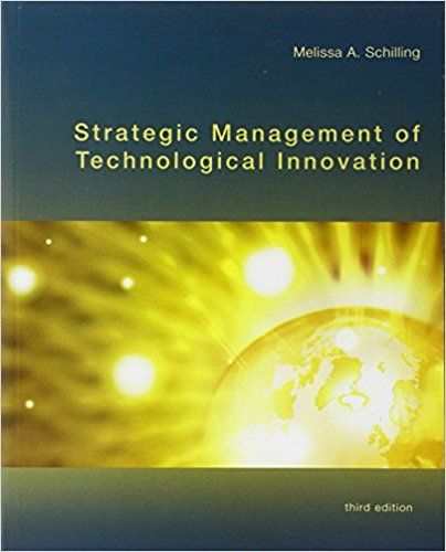 Test Bank For Strategic Management Of Technological Innovation 3rd Edition By Schilling