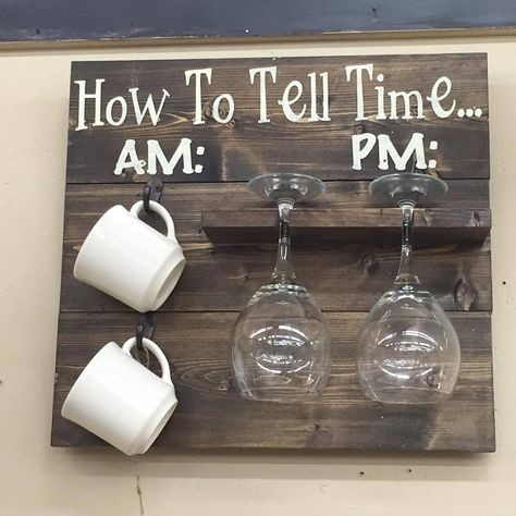 How To Tell Time... AM & PM coffee mug & wine glass holder wooden sign