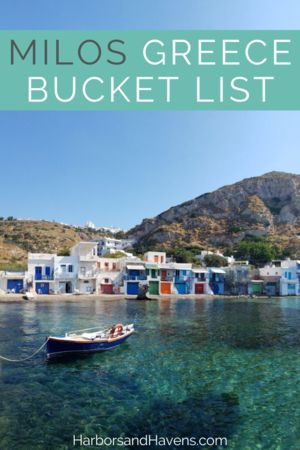 20 of the Best Things to Do in Milos Greece Right Now — Harbors & Havens