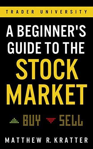 Pdf Download A Beginner S Guide To The Stock Market Everything