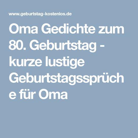Oma Gedichte Zum 80 Geburtstag Kurze Lustige Geburtstagsspruche