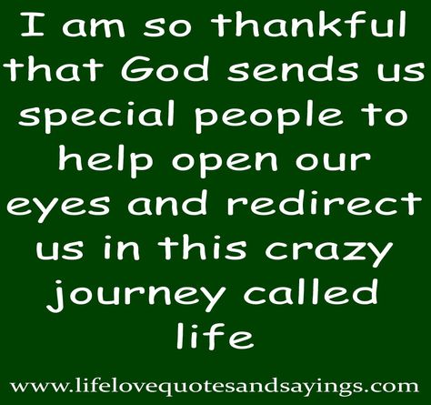 syings and quotes about being appreciative of a good man | ... thankful that god sends us special people .. | Love Quotes And Sayings