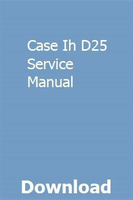 Case Ih D25 Service Manual Repair Manuals Manual Car Owners Manuals