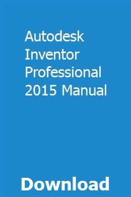 Autodesk Inventor Professional 2015 Manual | artopala | Autodesk