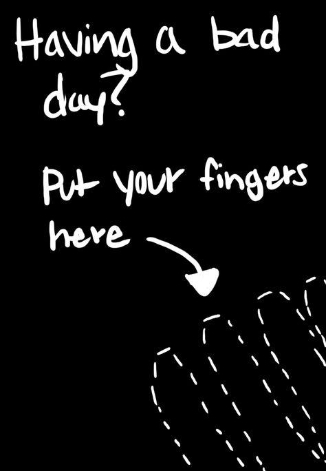 Creía que me iba a asustar o algo (luego me arrepentí de no haber puesto mis dedos ahí) ;(