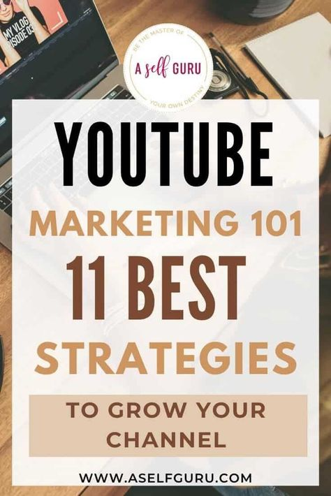 YouTube Marketing - 11 Best Marketing Strategies To Grow Your YouTube Channel