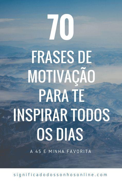 70 Frases De Motivação Que Irão Te Ajudar A Vencer Dia Após
