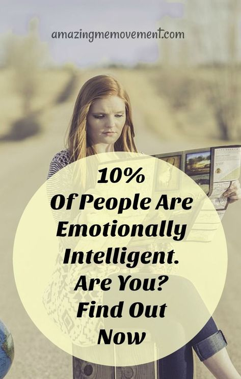 Only 10% of the Population is Emotionally Intelligent  Are