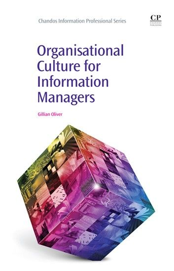 Organisational Culture For Information Managers Ebook By Gillian Oliver Rakuten Kobo Culture Organizational Organizational Leadership